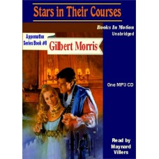 STARS IN THEIR COURSES, by Gilbert Morris, (Appomattox Series, Book 8), Read by Maynard Villers