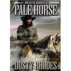 DEATH RIDES A PALE HORSE, by Dusty Rhodes, Read by Gene Engene