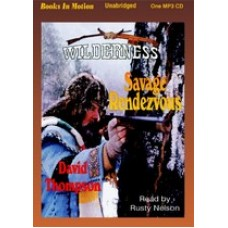 SAVAGE RENDEZVOUS, by David Thompson, (Wilderness Series, Book 3), Read by Rusty Nelson