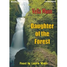 DAUGHTER OF THE FOREST, by Vella Munn, Read by Laurie Klein