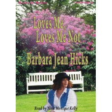 LOVES ME, LOVES ME NOT, by Barbara Jean Hicks, Read by Nina Monique Kelly