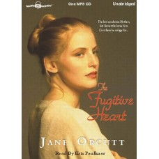 THE FUGITIVE HEART, by Jane Orcutt, (Hearts True Desire Series, Book 1), Read by Kris Faulkner