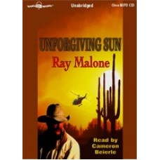 UNFORGIVING SUN, by Ray Malone, Read by Cameron Beierle