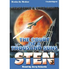 STEN: THE COURT OF A THOUSAND SUNS, by Allan Cole and Chris Bunch, (Sten Series, Book 3), Read by Jerry Sciarrio