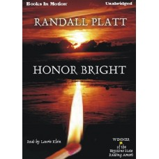 HONOR BRIGHT, by Randall Platt, Read by Laurie Klein