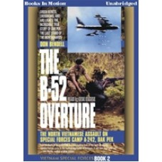 THE B-52 OVERTURE, by Don Bendell, (Vietnam Special Forces Series, Book 2), Read by Gene Engene