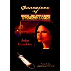 GENEVIEVE OF TOMBSTONE, by John Duncklee, Read by Juanita Parker