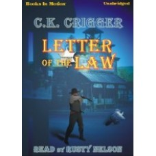 LETTER OF THE LAW, by C.K. Crigger, Read by Rusty Nelson