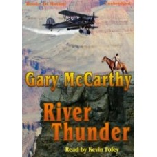 RIVER THUNDER, by Gary McCarthy, Read by Kevin Foley
