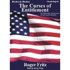 THE CURSES OF ENTITLEMENT, by Roger Fritz, Read by Kevin Foley