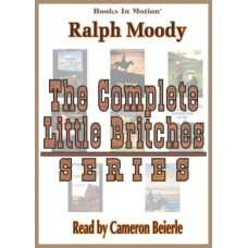 The Complete Little Britches Series (MP3-CD Format) by Ralph Moody, Read by Cameron Beierle