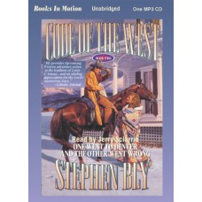 ONE WENT TO DENVER AND THE OTHER WENT WRONG, by Stephen Bly, (Code of the West Series, Book 2), Read by Jerry Sciarrio