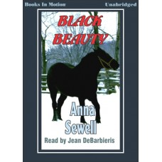 BLACK BEAUTY, by Anna Sewell, Read by Jean DeBarbieris