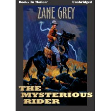 THE MYSTERIOUS RIDER, by Zane Grey, Read by Jack Sondericker