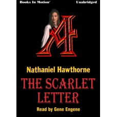 THE SCARLET LETTER, by Nathaniel Hawthorne, Read by Gene Engene