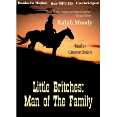 MAN OF THE FAMILY, by Ralph Moody, (Little Britches Series, Book 2), Read by Cameron Beierle