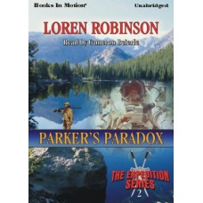 PARKER'S PARADOX by Loren Robinson, (The Expedition Series, Book 2), Read by Cameron Beierle