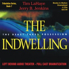 The Indwelling (Dramatized in Full Cast) by Tim LaHaye and Jerry B. Jenkins (Left Behind Series, Book 7)