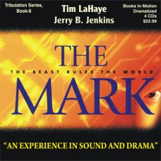 The Mark (Dramatized in Full Cast) by Tim LaHaye and Jerry B. Jenkins (Left Behind Series, Book 8)