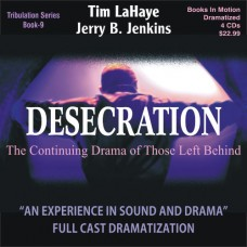 Desecration (Dramatized in Full Cast) by Tim LaHaye and Jerry B. Jenkins (Left Behind Series, Book 9)