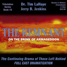 The Remnant (Dramatized in Full Cast) by Tim LaHaye and Jerry B. Jenkins (Left Behind Series, Book 10)