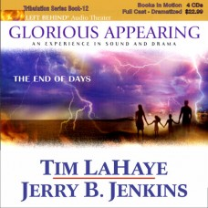 Glorious Appearing (Dramatized in Full Cast) by Tim LaHaye and Jerry B. Jenkins (Left Behind Series, Book 12)