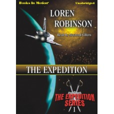 THE EXPEDITION, by Loren Robinson, (The Expedition Series, Book 1), Read By Maynard Villers