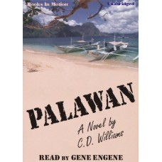 PALAWAN, by C.D. Williams, Read by Gene Engene