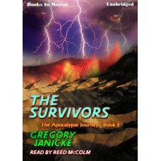 THE SURVIVORS, by Gregory Janicke, (The Apocalypse Journey Series, Book 2), Read by Reed McColm