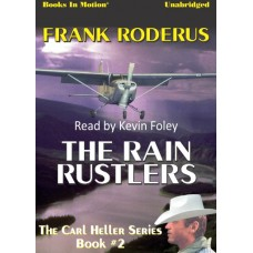 THE RAIN RUSTLERS, by Frank Roderus, (Carl Heller Series, Book 2), Read by Kevin Foley