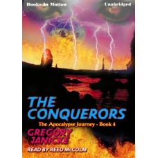 THE CONQUERORS, by Gregory Janicke, (The Apocalypse Journey Series, Book 4), Read by Reed McColm