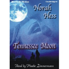 TENNESSEE MOON, by Norah Hess, Read by Phoebe Zimmermann
