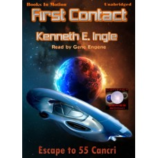 FIRST CONTACT, by Kenneth E. Ingle, (Contact Series, Book 1), Read by Gene Engene