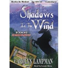 SHADOWS IN THE WIND, by Carolyn Lampman, (Cheyenne Trilogy Series, Book 2), Read by Laurie Klein