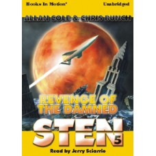 STEN: REVENGE OF THE DAMNED, by Allan Cole and Chris Bunch (Sten Series, Book 5), Read by Jerry Sciarrio