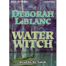 WATER WITCH, by Deborah LeBlanc, Read by Xe Sands