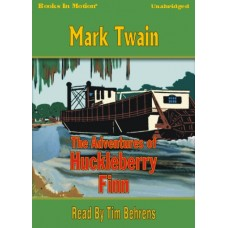 THE ADVENTURES OF HUCKLEBERRY FINN, by Mark Twain, Read by Tim Behrens