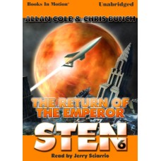 STEN: THE RETURN OF THE EMPEROR, by Allan Cole and Chris Bunch, (Sten Series, Book 6), Read by Jerry Sciarrio