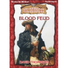 BLOOD FEUD, by  David Thompson, (Wilderness Series, Book 26), Read by Rusty Nelson