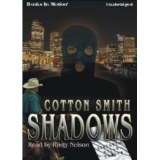 SHADOWS, by Cotton Smith, Read by Rusty Nelson