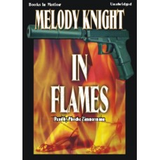IN FLAMES, by Melody Knight, Read by Phoebe Zimmermann