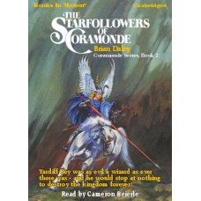 THE STARFOLLOWERS OF CORAMONDE, by Brian Daley, (Coramonde Series, Book 2), Read by Cameron Beierle