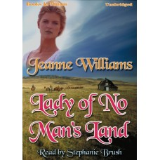 LADY OF NO MAN'S LAND, by Jeanne Williams, Read by Stephanie Brush