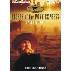 RIDERS OF THE PONY EXPRESS, by Ralph Moody, Read by Cameron Beierle