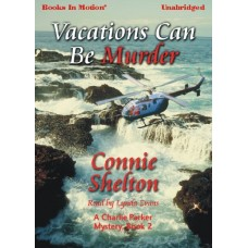 VACATIONS CAN BE MURDER, by Connie Shelton, (A Charlie Parker Mystery Series, Book 2), Read by Lynda Evans