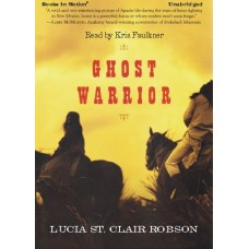GHOST WARRIOR, by Lucia St. Clair Robson (Lucia Robson), Read by Kris Faulkner