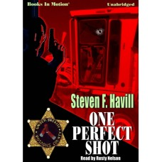 ONE PERFECT SHOT, by Steven F. Havill, (Posadas County Prequel), Read by Rusty Nelson