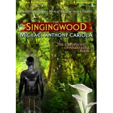 THE SINGINGWOOD, by Michael Anthony Cariola, (The Chronicles of Abahrazha, Book 1), Read by Cameron Beierle