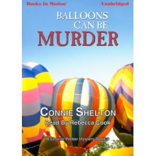 BALLOONS CAN BE MURDER, by Connie Shelton, (Charlie Parker Mystery Series, Book 9), Read by Rebecca Cook