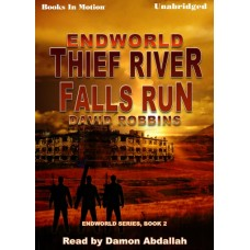 ENDWORLD: THIEF RIVER FALLS RUN, by David Robbins, (Endworld Series, Book 2), Read by Damon Abdallah
